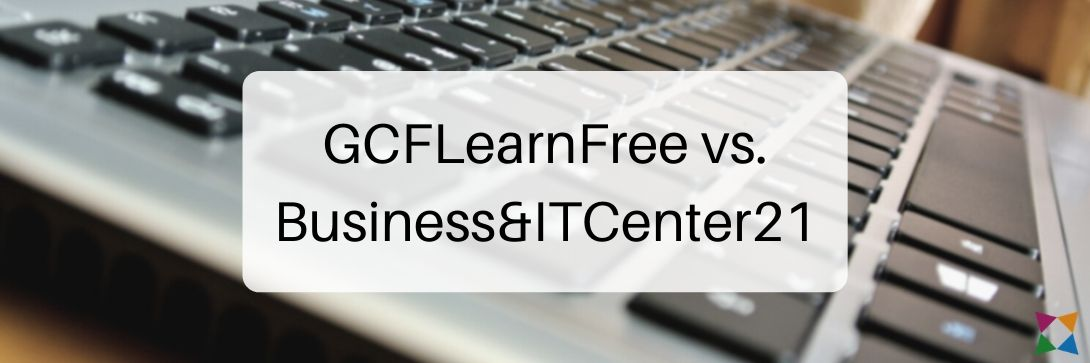 Best Microsoft Office Curriculum: GCFLearnFree vs. Business&ITCenter21
