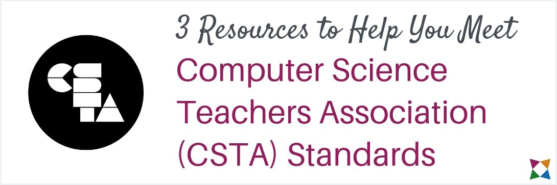 3 Resources to Help You Meet CSTA Standards