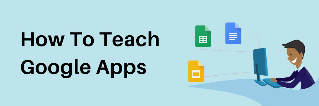 How to Easily Teach Google Apps in a Technology Curriculum