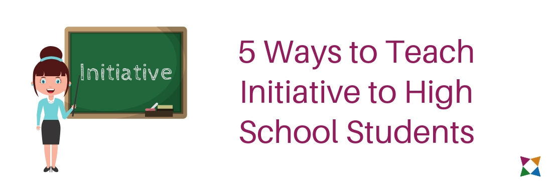 How to Teach Initiative to High School Students
