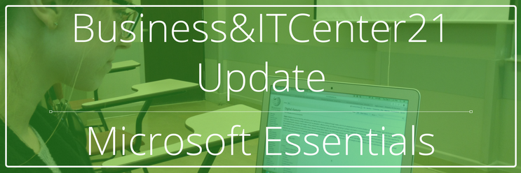 Business&ITCenter21 Update: Microsoft Essentials
