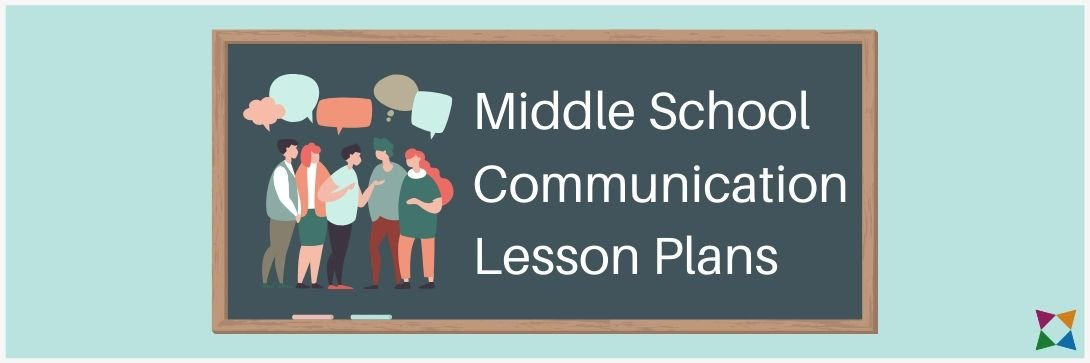 3 Best Communication Lesson Plans for Middle School