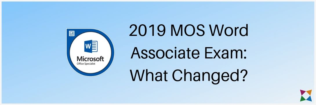50+ Changes to the 2019 MOS Word Certification Exam