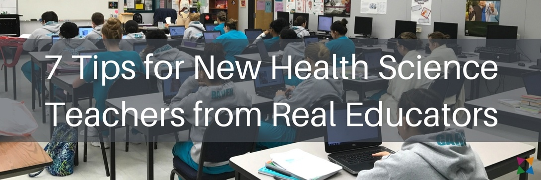 Top 7 Tips for New Health Science Teachers from Real CTE Educators