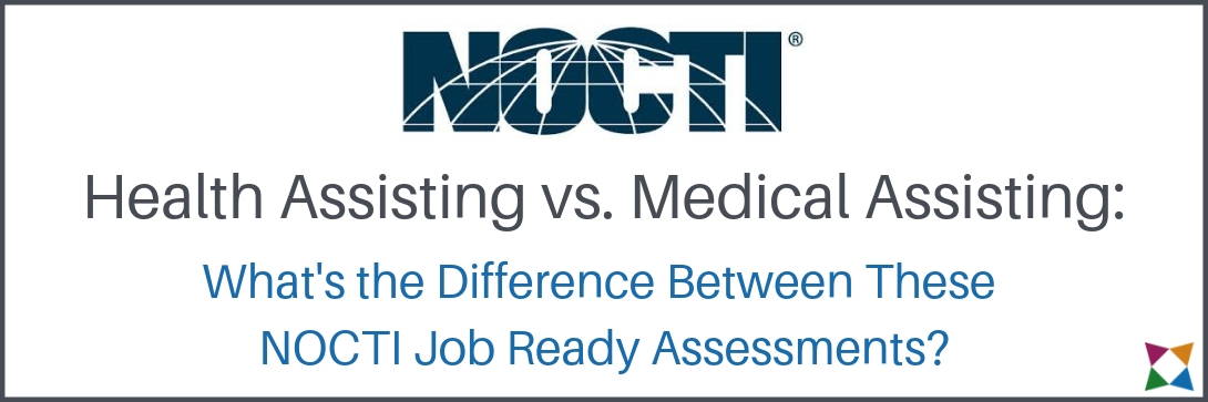 NOCTI Health Assisting vs. NOCTI Medical Assisting: What's the Difference?