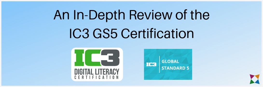 An In-Depth Review of the IC3 GS5 Certification