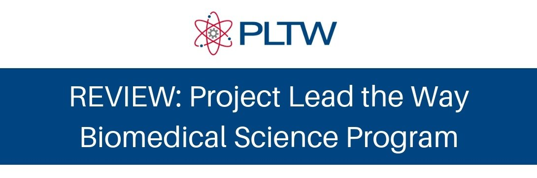REVIEW: Project Lead the Way's Biomedical Science High School Courses