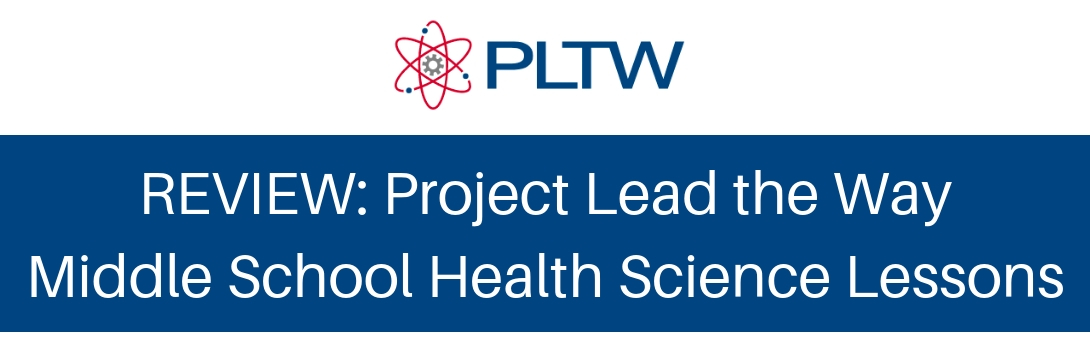 REVIEW: Project Lead the Way's Middle School Health Science Lessons