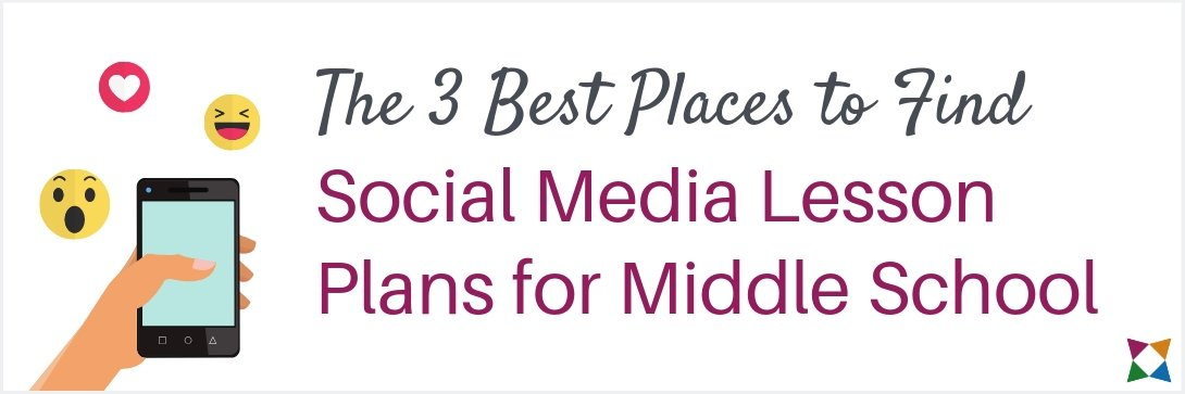 3 Best Places to Find Social Media Lesson Plans for Middle School