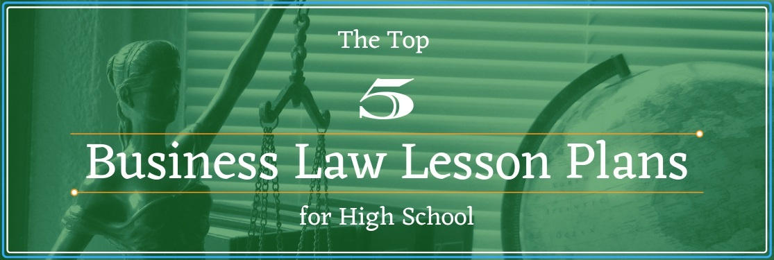 The Top 5 Business Law Lesson Plans for High School