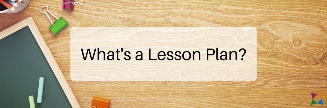 What Is a Lesson Plan and How Do You Make One?